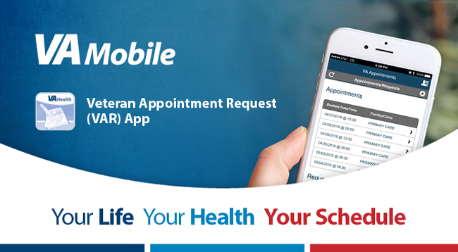 Veteran Appointment Request (VAR) app — your life. your health. your schedule